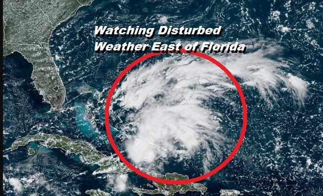Watching Disturbed Weather East of Florida