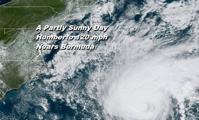 Nice Weather Continues While Humberto Nears Bermuda Category 3 120 MPH Winds